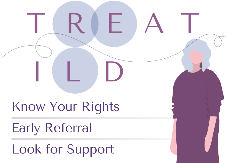 TREAT ILD—R: know your rights, E: early referral and L: look for support