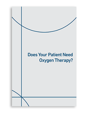 Does Your Patient Need Oxygen Therapy?